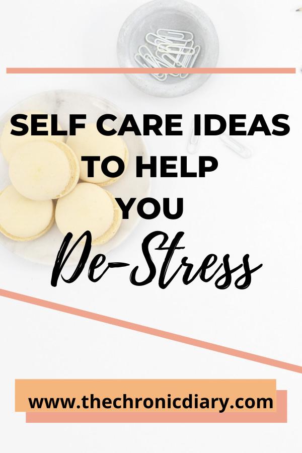 Self Care Ideas To Help You De-Stress