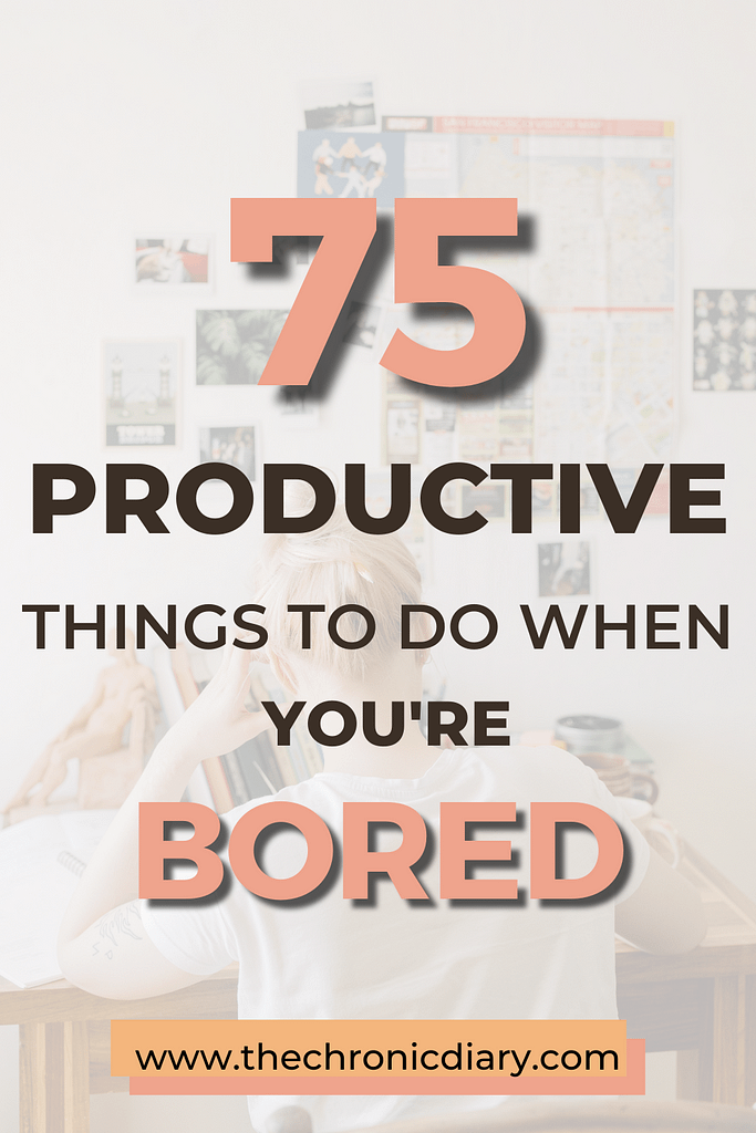 75 Productive Thing to Do When Bored At Home