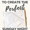 Hate Mondays? Here's How to Create the Perfect Sunday Night Routine