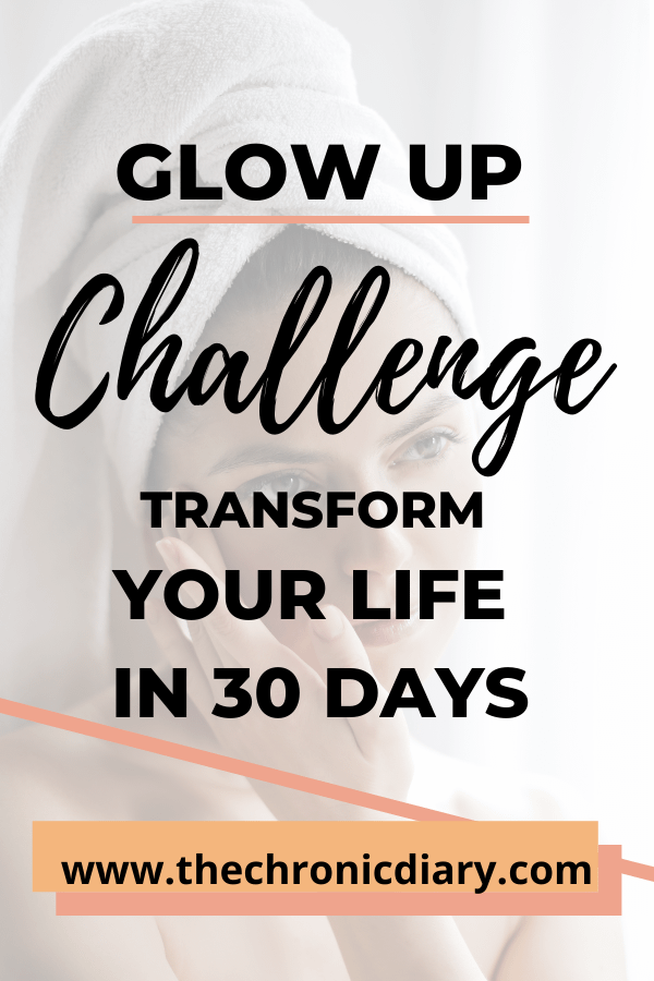 Glow Up Challenge - Transform Your Life In 30 Days