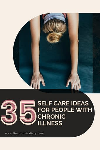 35 Useful Self-Care Tips for Those with Chronic Pain & Illness