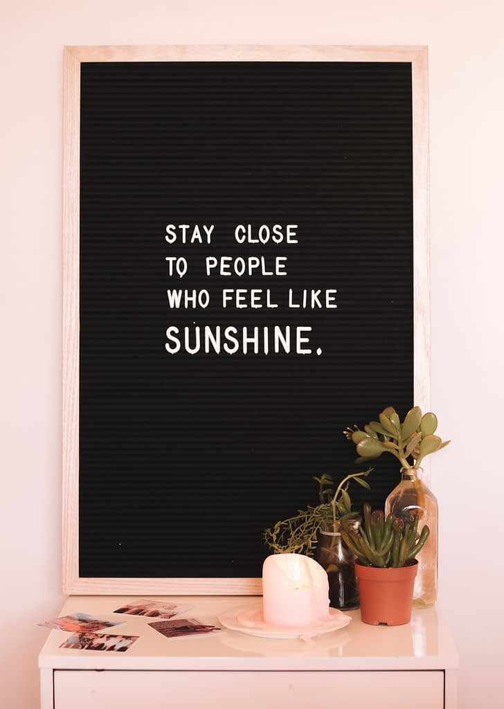 stay close to people who feel like sunshine quote